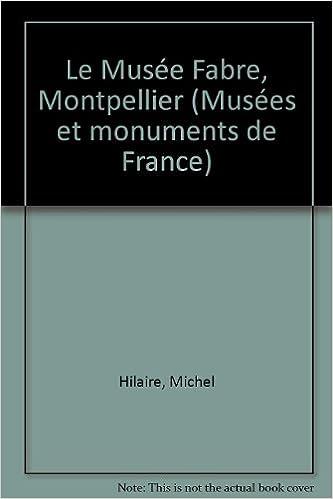 En ligne téléchargement LE MUSEE FABRE, MONTPELLIER pdf, epub