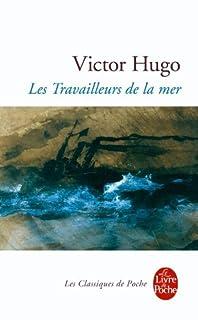 Les travailleurs de la mer ; précédé de  L'archipel de la Manche, Hugo, Victor (1802-1885)