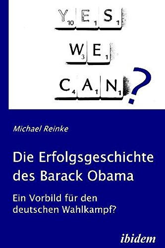 Die Erfolgsgeschichte des Barack Obama: Ein Vorbild für den deutschen Wahlkampf?