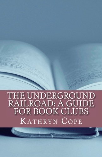 The Underground Railroad: A Guide for Book Clubs