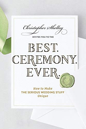 Pdf Self-Help Best Ceremony Ever: How to Make the Serious Wedding Stuff Unique
