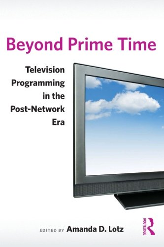 Beyond Prime Time: Television Programming In The Post-Network Era