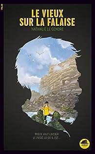 Le vieux sur la falaise par Nathalie Le Gendre