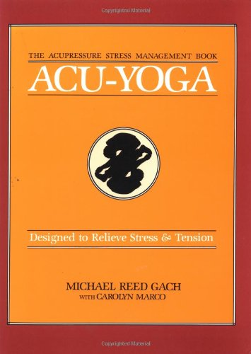 Acu-Yoga: Designed to Relieve Stress & Tension