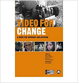 Book By Sam Gregory Video for Change: A Guide for Advocacy and Activism