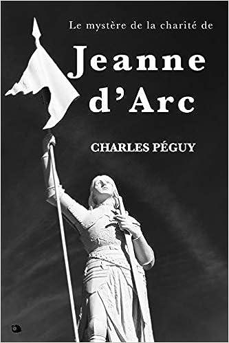 Le mystère de la charité de Jeanne d'Arc (French Edition): Charles ...