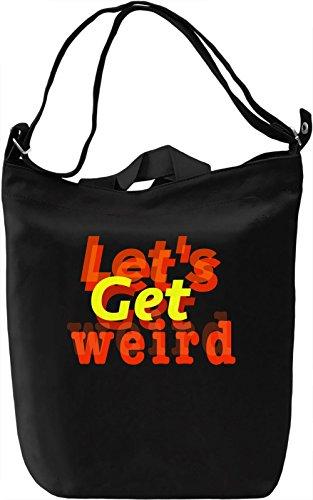 Let's Get Weird Borsa Giornaliera Canvas Canvas Day Bag| 100% Premium Cotton Canvas| DTG Printing|