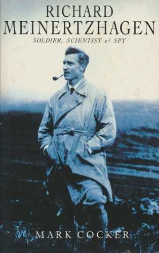 Richard Meinertzhagen: Soldier, Scientist and Spy
