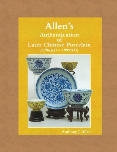 - Allen's Authentication of Later Chinese Porcelain (1796 AD - 1999 AD)