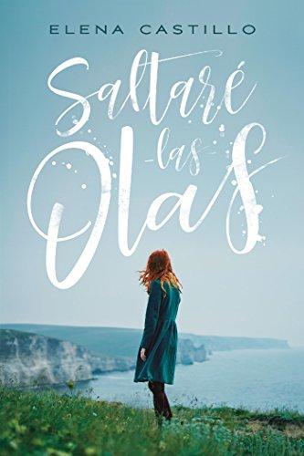Saltaré las olas (Titania fresh) (Spanish Edition) by [Castro, Elena Castillo ]