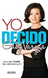 Yo Decido, Gaby Vargas, 6071128935