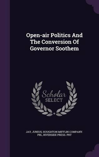 Open-Air Politics and the Conversion of Governor Soothem pdf epub