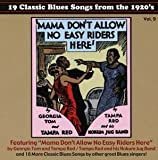 19 Classic Blues Songs From The 1920's, Vol. 9: Mama Don't Allow No Easy Riders Here by Blues Images (2012-07-17)