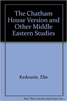 The Chatham House Version and Other Middle Eastern Studies