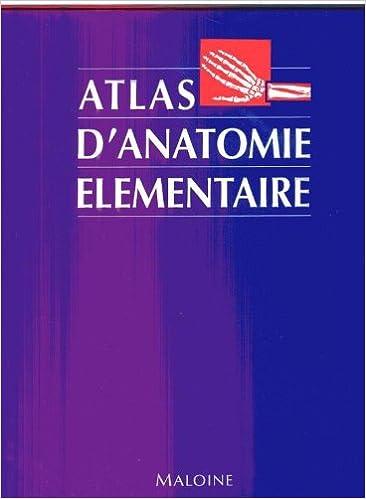 Lire un ATLAS D'ANATOMIE ELEMENTAIRE epub, pdf
