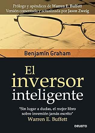El Inversor Inteligente Clásicos Deusto De Inversión Y Finanzas Ebook Graham Benjamin Bengoechea Idoia Amazon Es Tienda Kindle