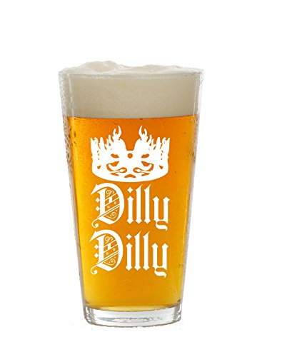 Dilly Dilly 16oz Beer Pint Glass - Funny Novelty Beer Glass - Humorous Gift or Present for Dad, Men, Friends, or Him - Made in USA - Inspired by Game - Amazon Glasses Funny