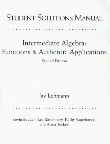 Intermediate Algebra: Functions & Authentic Applications