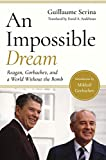 Image of An Impossible Dream: Reagan, Gorbachev, and a World Without the Bomb