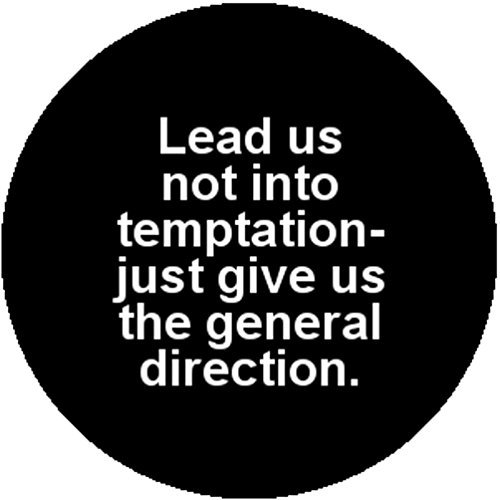 Badge Button Pin Lead Us Not Into Temptation Just Give Us the General Direction (One Direction Pinback Buttons)
