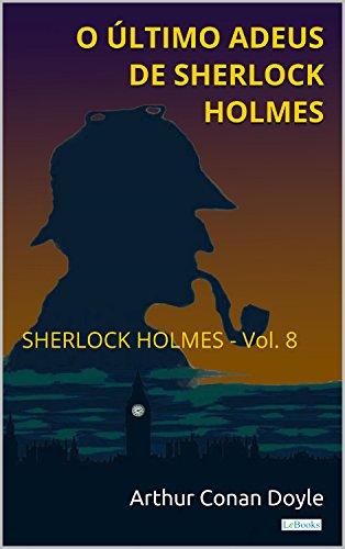 O Último Adeus de Sherlock Holmes - Vol. 8 (Coleção Sherlock Holmes)