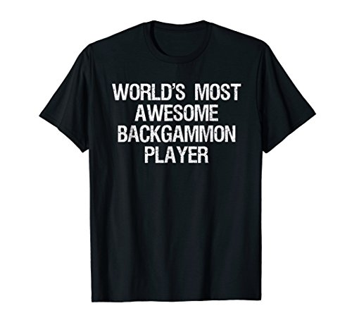 Backgammon T-Shirt - Funny Awesome Backgammon Player