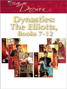 Dynasties: The Elliotts Miniseries: Under Deepest Cover\Marriage Terms\The Intern Affair\Forbidden Merger\The Expectant Executive\Beyond the ()