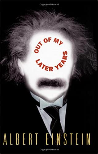 Out of My Later Years Albert Einstein
