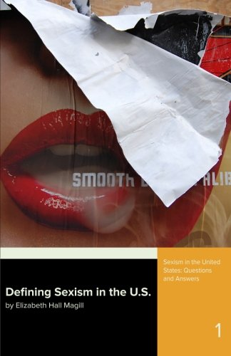 Defining Sexism: in the U.S. (Sexism in the United States) (Volume 1)