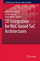 3D Integration for NoC-based SoC Architectures