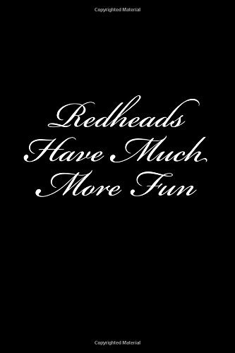 Download Redheads Have Much More Fun: Journal / Notebook 150 Lined Pages 6 x 9 Softcover pdf epub