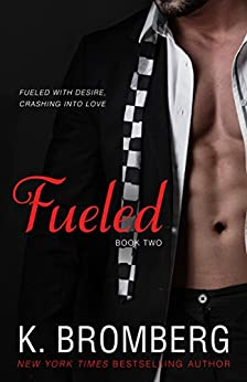 Fueled (The Driven Series Book 2) by [Bromberg, K.]