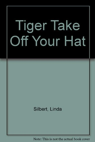Tiger Take Off Your Hat