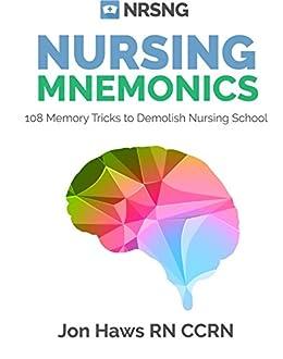 Nursing Mnemonics: 108 Memory Tricks to Demolish Nursing School by [Haws, Jon]