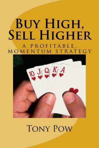Buy High, Sell Higher: a profitable, momentum strategy pdf