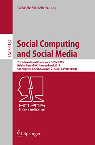 Download Social Computing and Social Media: 7th International Conference, SCSM 2015, Held as Part of HCI International 2015, Los Angeles, CA, USA, August 2-7, 2015, … (Lecture Notes in Computer Science) Pdf