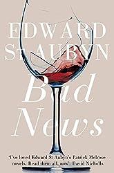 Bad News (The Patrick Melrose Novels)