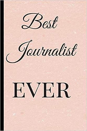 Best Journalist Ever A Best Sarcasm Funny Quotes Satire Slang