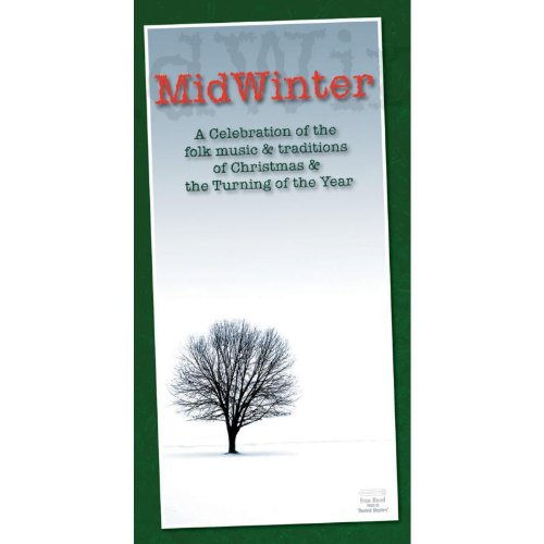 MidWinter: A Celebration of the Folk Music & Traditions of Christmas & the Turning of the Year