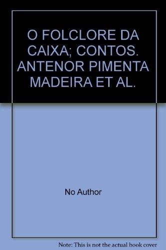 o-folclore-da-caixa-contos-antenor-pimenta-madeira-et-al