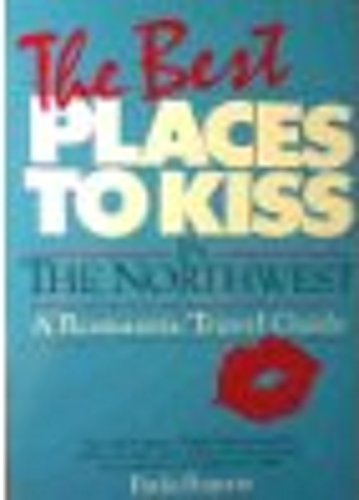 Discover the New Best Places to Kiss in the Northwest