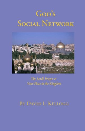 Download God's Social Network: The Lord's Prayer & Your Place in the Kingdom pdf epub