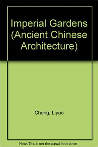 Ancient Chinese Architecture/Imperial Gardens: Liyao Cheng ...