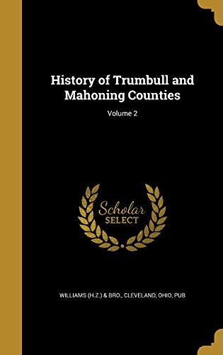 History of Trumbull and Mahoning Counties; Volume 2