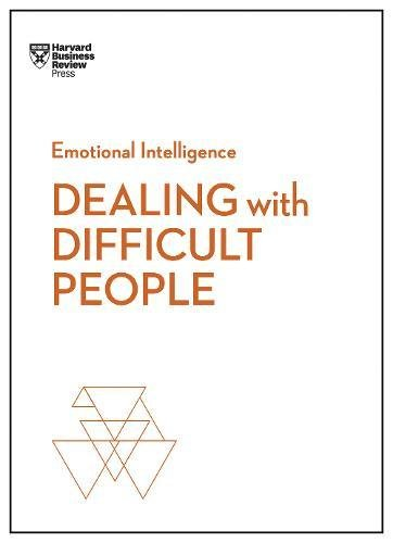Pdf Self-Help Dealing with Difficult People (HBR Emotional Intelligence Series)
