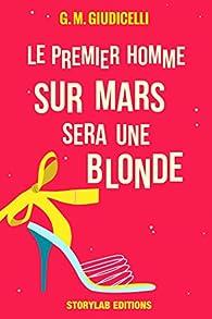 Le premier homme sur Mars sera une blonde par G.M. Giudicelli