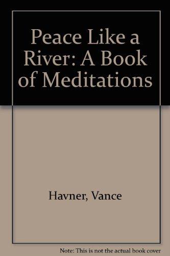 Peace Like a River: A Book of Meditations