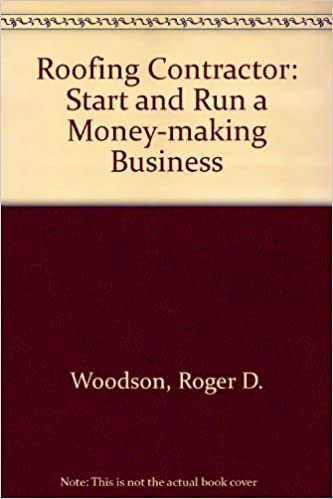 Delightful Roofing Contractor: Start And Run A Money Making Business: R. Dodge  Woodson: 9780070717749: Amazon.com: Books