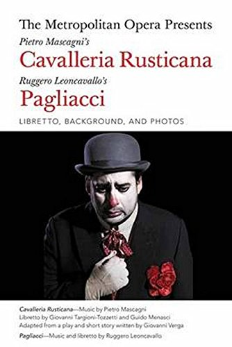 Download The Metropolitan Opera Presents: Pietro Mascagnis Cavalleria Rusticana / Ruggero Leoncavallos Pagliacci: Libretto, Background, and Photos PDF