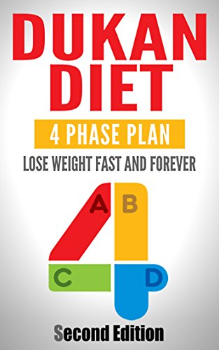 Dukan Diet Lose Weight Fast And Lose Weight Forever Four Phase
